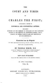 The court and times of Charles the First: containing a series of historical and confidential letters, including memoirs of the mission in England of the Capuchin friars in the service of Henrietta Maria, and a variety of other particulars not mentioned by our historians, Volume 2