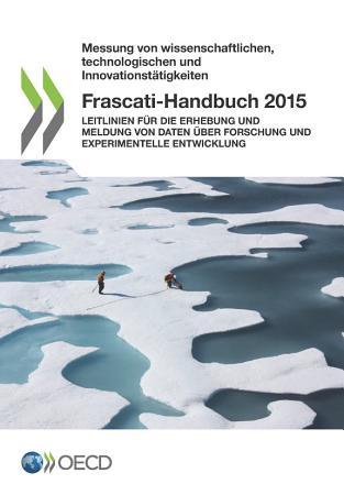 Frascati Handbuch 2015 Leitlinien f  r die Erhebung und Meldung von Daten   ber Forschung und experimentelle Entwicklung PDF
