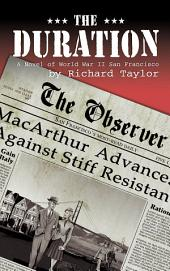 The Duration: A Novel of World War II San Francisco