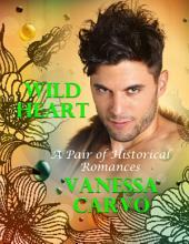 Wild Heart: A Pair of Historical Romances