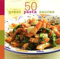 50 Great Pasta Sauces PDF