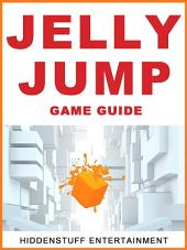 Jelly Jump Game Guide Unofficial
