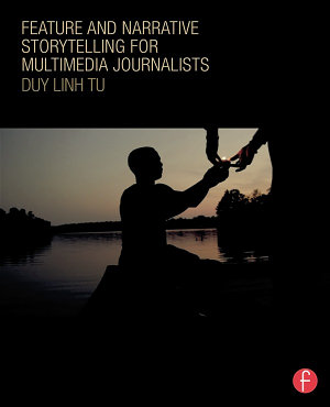 Feature and Narrative Storytelling for Multimedia Journalists PDF