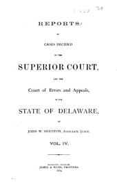 Delaware Reports: Containing Cases Decided in the Supreme Court (excepting Appeals from the Chancellor) and the Superior Court and the Orphans Court of the State of Delaware, Volume 9