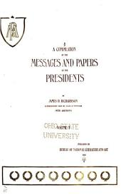 A Compilation of the Messages and Papers of the Presidents: Volume 1