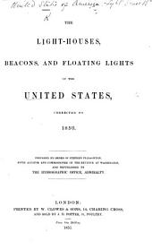The Light Houses, Beacons and Floating Lights of the United States (The Admiralty List of Lights in the United States) Corrected to 1850 (1853, 1856, 1858-1883).