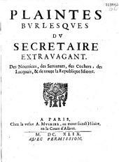 Plaintes burlesques du secrétaire extravagant, des nourrices, des servantes, des cochers, des lacquais & de toute la république idiotte