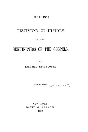 Indirect Testimony of History to the Genuineness of the Gospels PDF