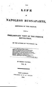 The Life of Napoleon Buonaparte, Emperor of the French: With a Preliminary View of the French Revolution, Volume 2