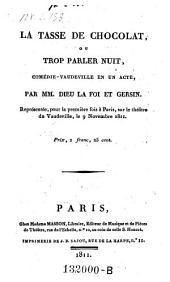 La tasse de chocolat, ou trop parler suit, comedie-vaudeville en 1 acte