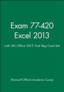 Exam 77 420 Excel 2013 with MS Office 2013 Trial Reg Card Set PDF