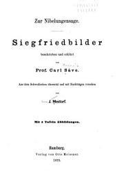 Zur Nibelungensage: Siegfriedbilder beschrieben und erklärt