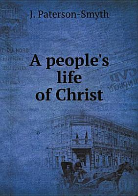 A people s life of Christ PDF