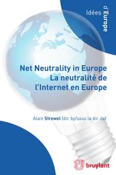 Net Neutrality in Europe – La neutralité de l'Internet en Europe