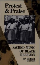 Protest & Praise: Sacred Music of Black Religion