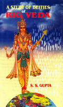 A Study of Deities of Rig Veda (with the Help of Science)