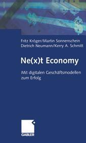 Ne(x)t Economy: Mit digitalen Geschäftsmodellen zum Erfolg