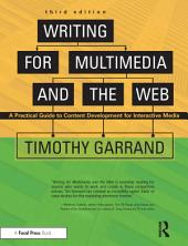 Writing for Multimedia and the Web: A Practical Guide to Content Development for Interactive Media, Edition 3