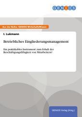 Betriebliches Eingliederungsmanagement: Ein praktikables Instrument zum Erhalt der Beschäftigungsfähigkeit von Mitarbeitern?