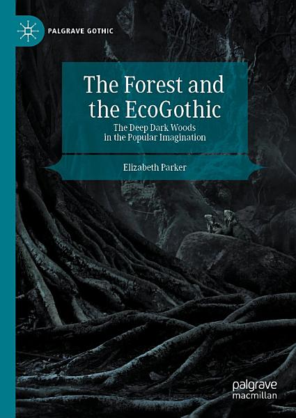 Download The Forest and the EcoGothic Book