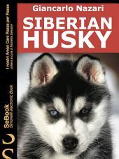 SIBERIAN HUSKY : I nostri Amici Cani Razza per Razza - 7.