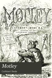 Motley: Prose and Verse : Grave and Gay