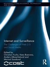 Internet and Surveillance: The Challenges of Web 2.0 and Social Media