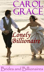 Lonely Billionaire: Brides and Billionaires