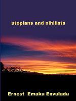 Utopians and Nihilists