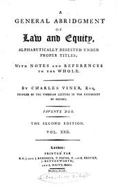 A General Abridgement of Law and Equity: Alphabetically Digested Under Proper Titles; with Notes and References to the Whole, Volume 15