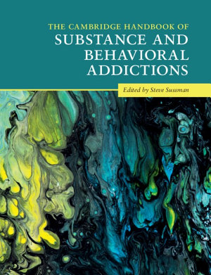 The Cambridge Handbook of Substance and Behavioral Addictions