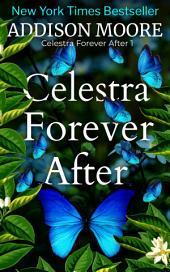 Celestra Forever After (Celestra Forever After 1)