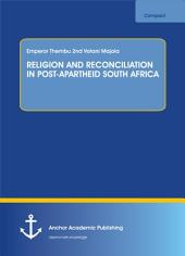 RELIGION AND RECONCILIATION IN POST-APARTHEID SOUTH AFRICA
