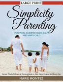 Simplicity Parenting  Practical Guide to Raise a Calm and Happy Child  LARGE PRINT   Discover Wonderful Simplicity Parenting Guides to Raise