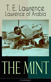 The Mint (Unabridged): Lawrence of Arabia's memoirs of his undercover service in Royal Air Force