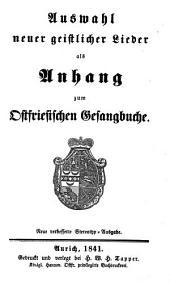 Auswahl neuer geistlicher Lieder: als Anh. zum Ostfries. Gesangbuche