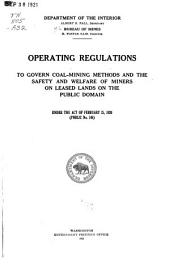 Operating Regulations to Govern Coal-mining Methods and the Safety and Welfare of Miners on Leased Lands on the Public Domain Under the Act of February 25, 1920 (Public No. 146).: Issue 146