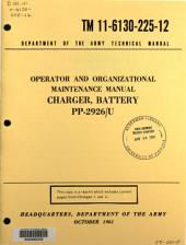 Operator and Organizational Maintenance Manual: Charger, Battery PP-2926/U.