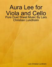 Aura Lee for Viola and Cello - Pure Duet Sheet Music By Lars Christian Lundholm