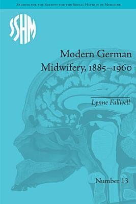Modern German Midwifery  1885   1960