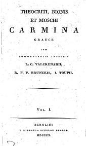 Theocriti, Bionis et Moschi Carmina Graece: Volume 1