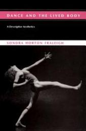 Dance and the Lived Body: A Descriptive Aesthetics