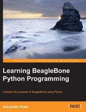 Learning BeagleBone Python Programming