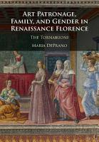Art Patronage  Family  and Gender in Renaissance Florence PDF