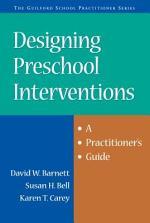 Designing Preschool Interventions