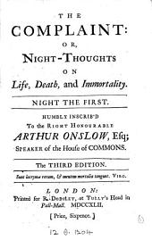 The Complaint: Or, Night-thoughts on Life, Death, & Immortality: Night the First, Volume 1