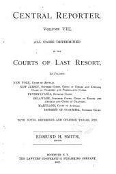 Central Reporter...: All Cases Determined in the Courts of Last Resort, Volume 8