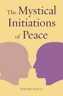 The Mystical Initiations of Peace