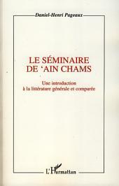 Le séminaire de 'Ain Chams: Une introduction à la littérature générale et comparée