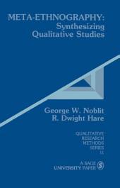 Meta-Ethnography: Synthesizing Qualitative Studies